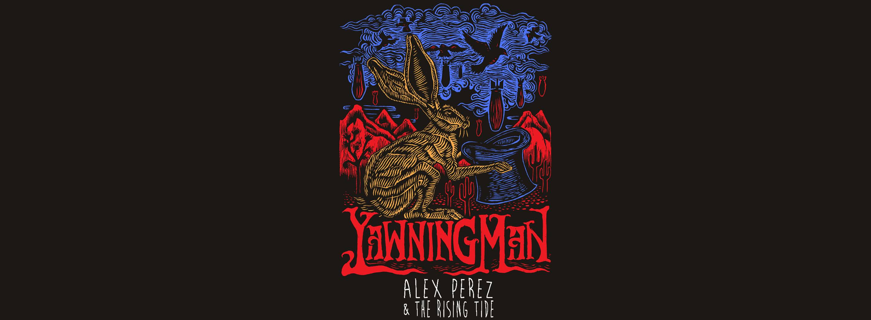 Yawning Man w/ Alex Perez and the Rising Tide