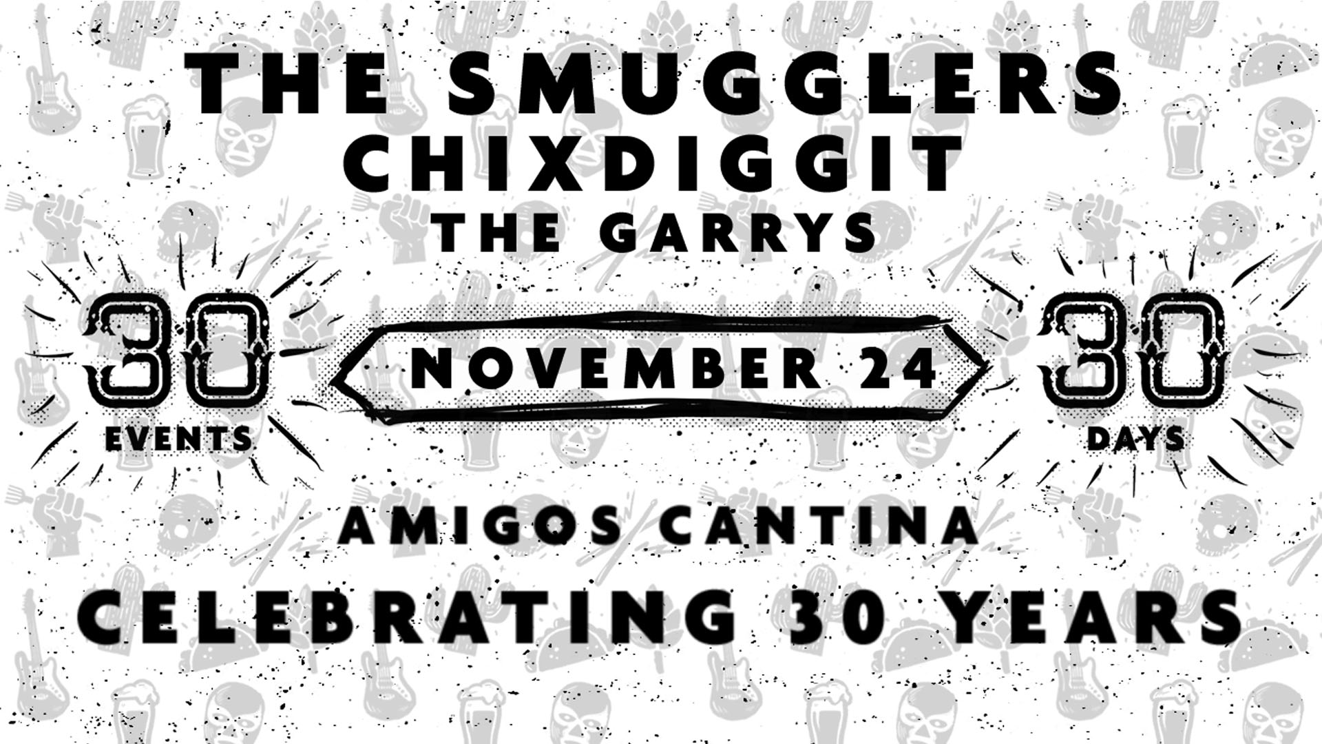Amigos 30th Anniversary Show! The Smugglers, Chixdiggit, The Garrys