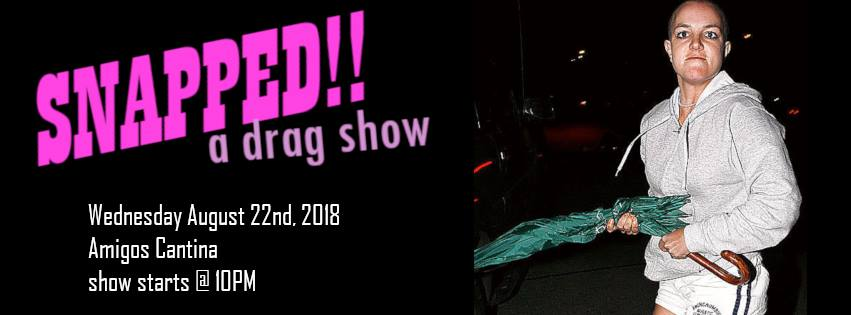 Snapped! a drag show