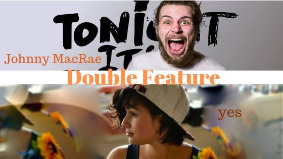 Tonight It's Poetry Double Feature! Johnny MacRae and yes