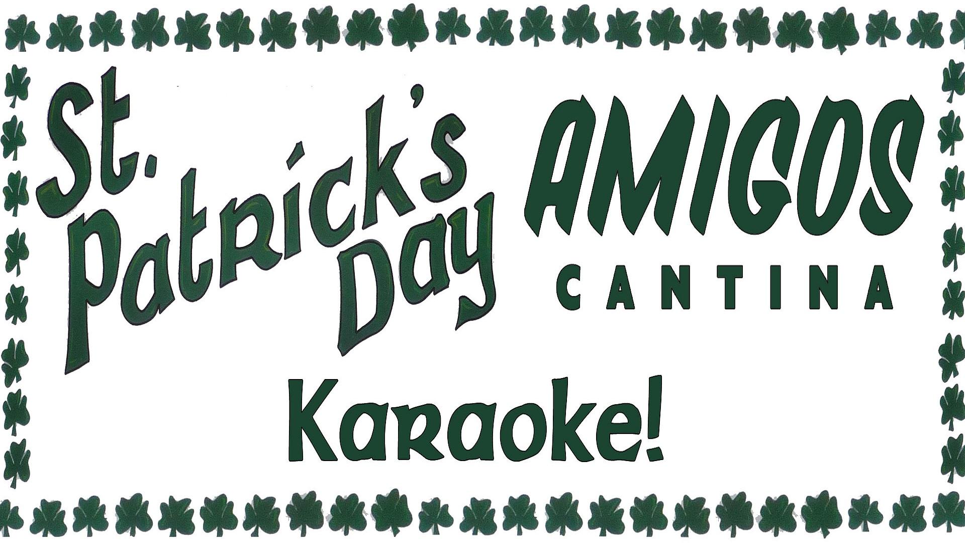 St. Patrick's Day Karaoke at Amigos!