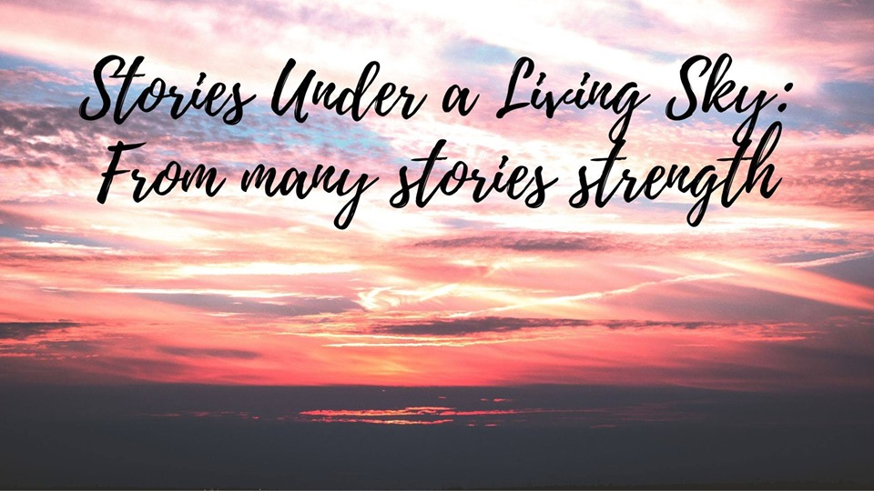 Stories Under a Living Sky: From many stories strength
