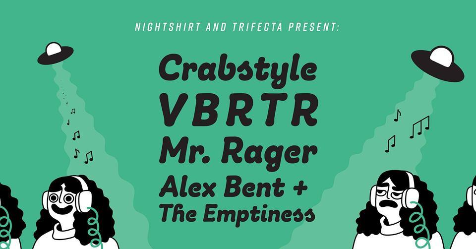 Nightshirt presents: Crabstyle, VBRTR, Alex Bent +The Emptiness