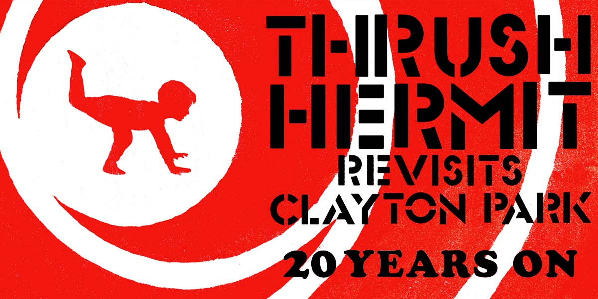 "Thrush Hermit Revisits ""Clayton Park"" 20 Years On w/ Shotgun Jimmie"