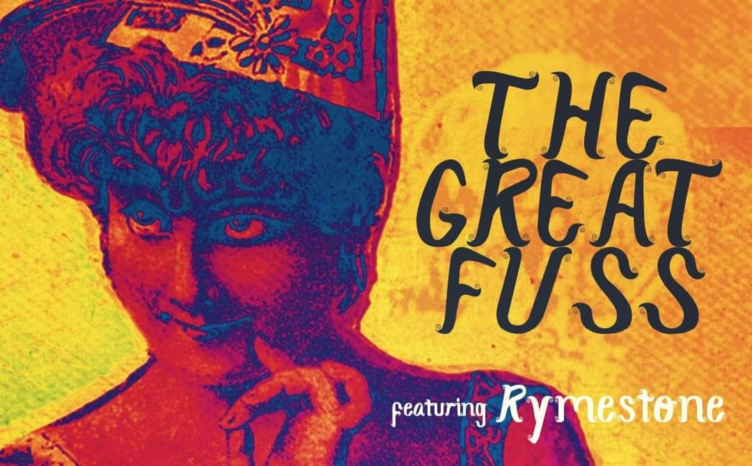 The Great Fuss featuring Rymestone