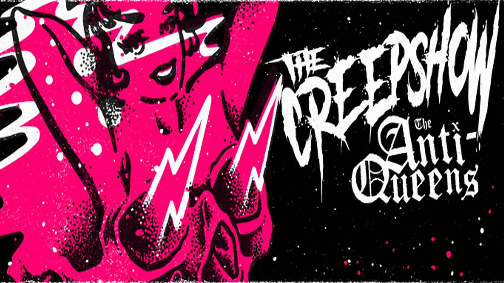 The Creepshow w/ The Anti-Queens