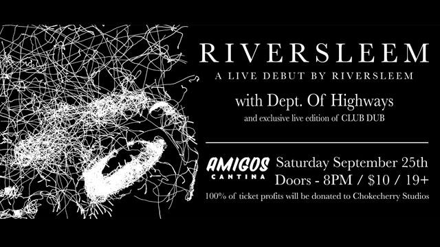 Riversleem w/ Dept. of Highways + exclusive live edition of Club Dub